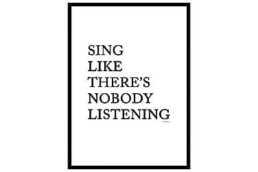 Sing like there's nobody listening Poster